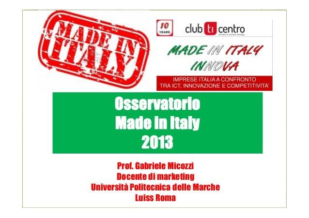 Prof. Gabriele MicozziDocente di marketingUniversità Politecnica delle MarcheLuiss RomaOsservatorioMade in Italy2013