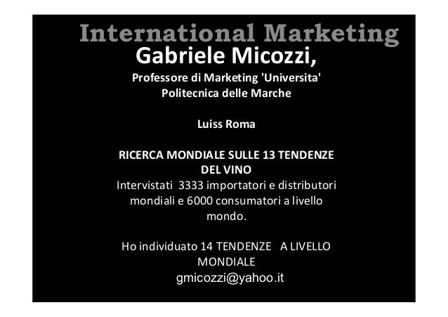 International Marketing Gabriele Micozzi, Professore di Marketing 'Universita' Politecnica delle Marche Luiss Roma RICERCA...