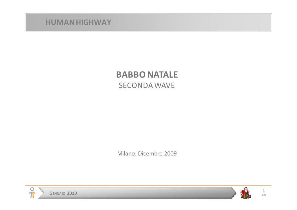 HUMAN HIGHWAY                     BABBO NATALE                 SECONDA WAVE                     Milano, Dicembre 2009     ...