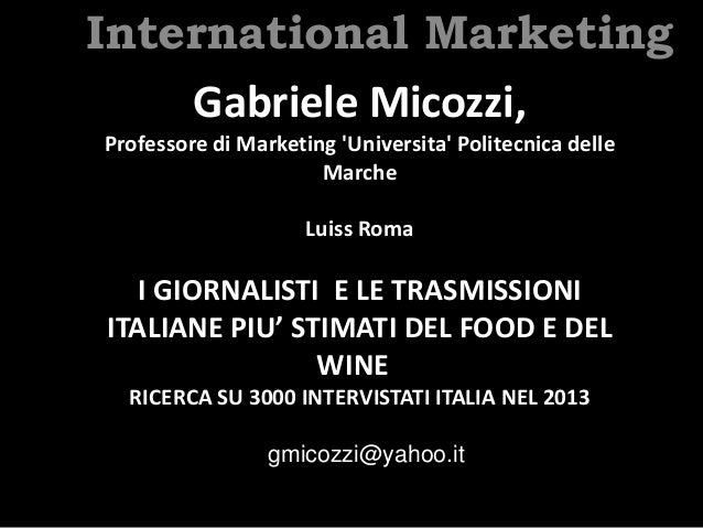 International Marketing Gabriele Micozzi, Professore di Marketing 'Universita' Politecnica delle Marche Luiss Roma I GIORN...