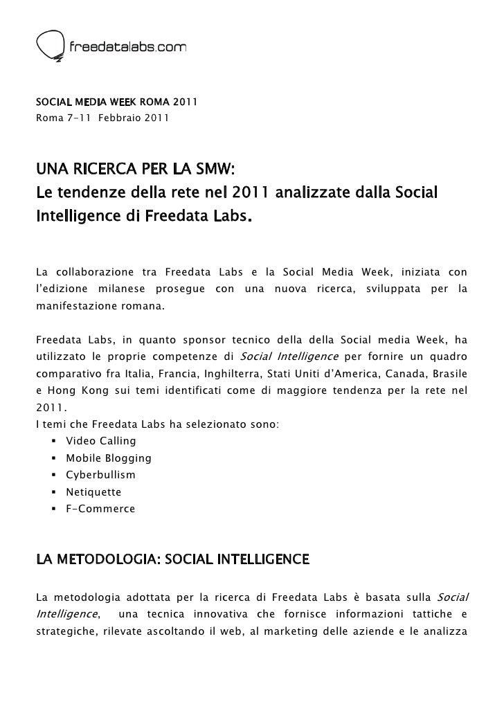 SOCIAL MEDIA WEEK ROMA 2011Roma 7-11 Febbraio 2011UNA RICERCA PER LA SMW:Le tendenze della rete nel 2011 analizzate dalla...