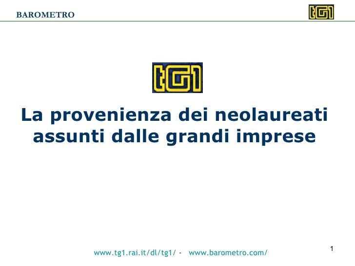 BAROMETRO     La provenienza dei neolaureati  assunti dalle grandi imprese                                                ...