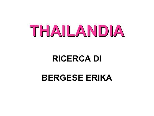 THAILANDIATHAILANDIA RICERCA DI BERGESE ERIKA