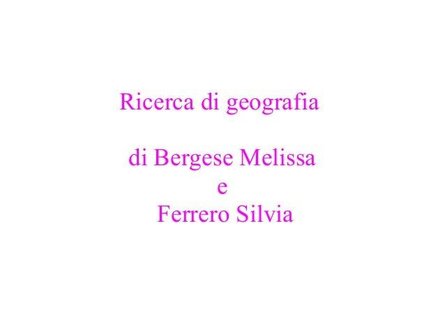 Ricerca di geografia di Bergese Melissa e Ferrero Silvia