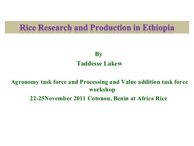 By                       Taddesse LakewAgronomy task force and Processing and Value addition task force                   ...