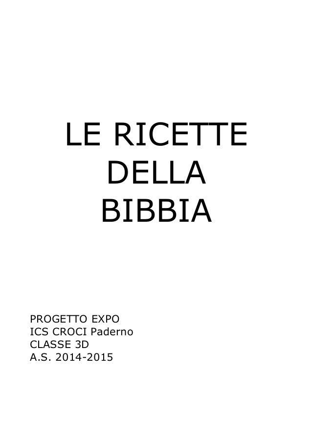 LE RICETTE DELLA BIBBIA PROGETTO EXPO ICS CROCI Paderno CLASSE 3D A.S. 2014-2015