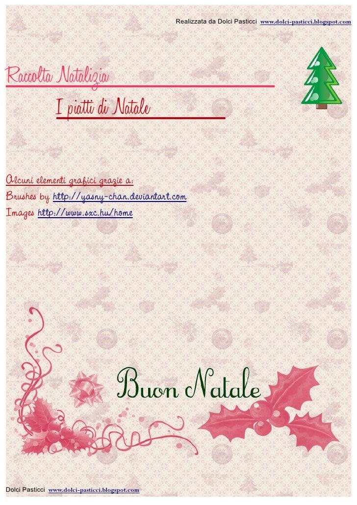 Realizzata da Dolci Pasticci www.dolci-pasticci.blogspot.com     Raccolta Natalizia          I piatti di Natale  Alcuni el...