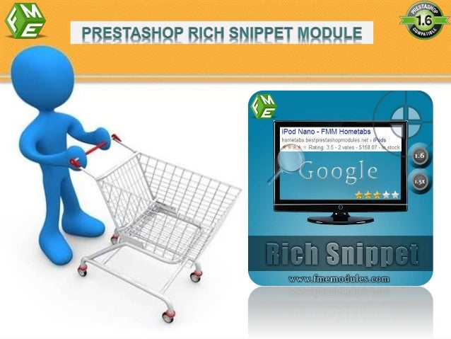 FME Provides Rich Snippets PrestaShop Module for webstore owners to show additional product information in search results....