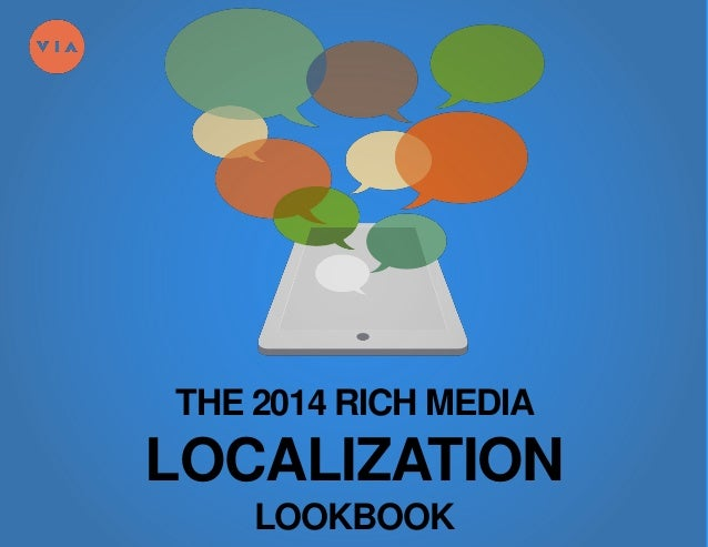 THE 2014 RICH MEDIA LOCALIZATION LOOKBOOK