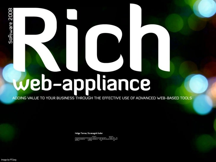 Rich Web Appliance - Adding value to your business through the effective use of advanced web-based tools