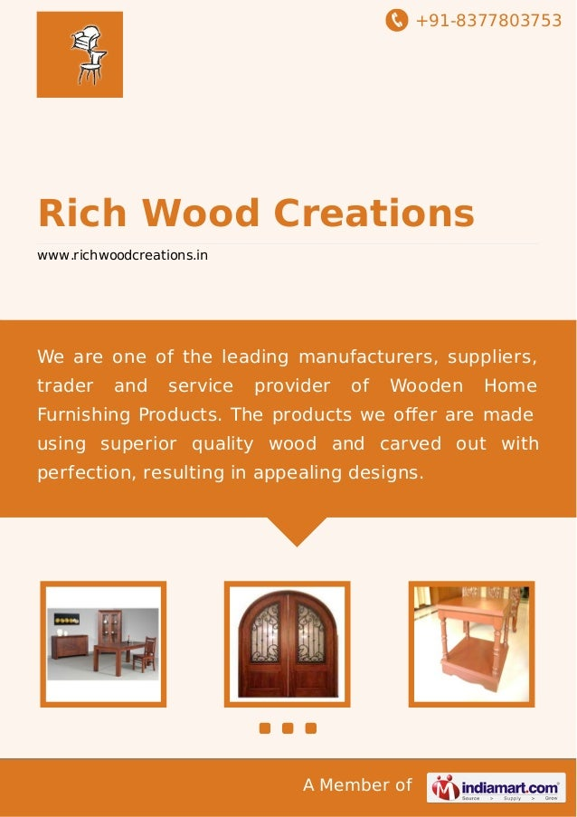 +91-8377803753 A Member of Rich Wood Creations www.richwoodcreations.in We are one of the leading manufacturers, suppliers...