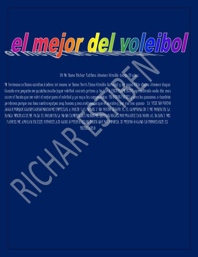 YO Me llamo Richar Estiben Jiménez Giraldo tengo 18 años Mi hermanasellama carolinaAndrea mi mama se llama Doris Elena Gir...
