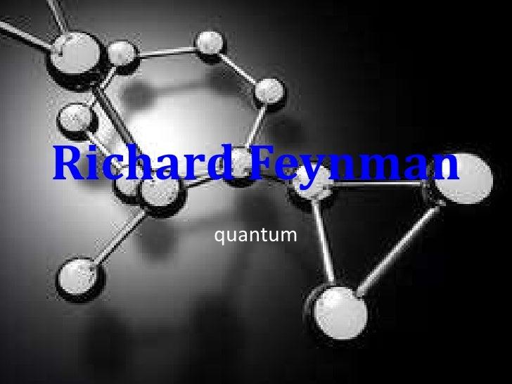 Richard Feynman     quantum