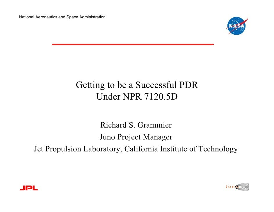 National Aeronautics and Space Administration                             Getting to be a Successful PDR                  ...