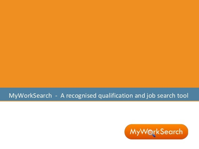 MyWorkSearch - A recognised qualification and job search tool