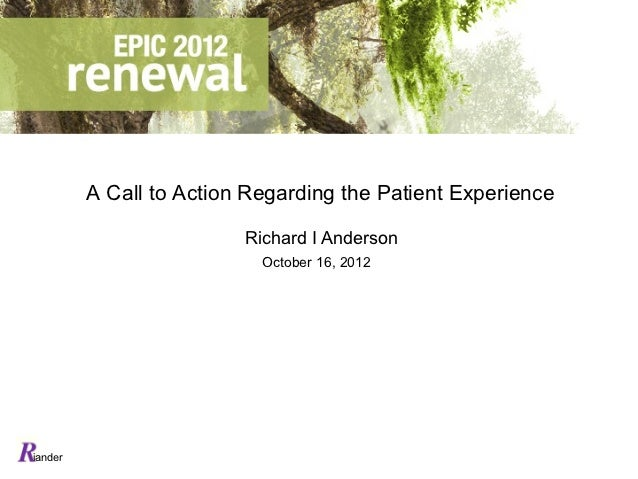 A Call to Action Regarding the Patient Experience                         Richard I Anderson                           Oct...