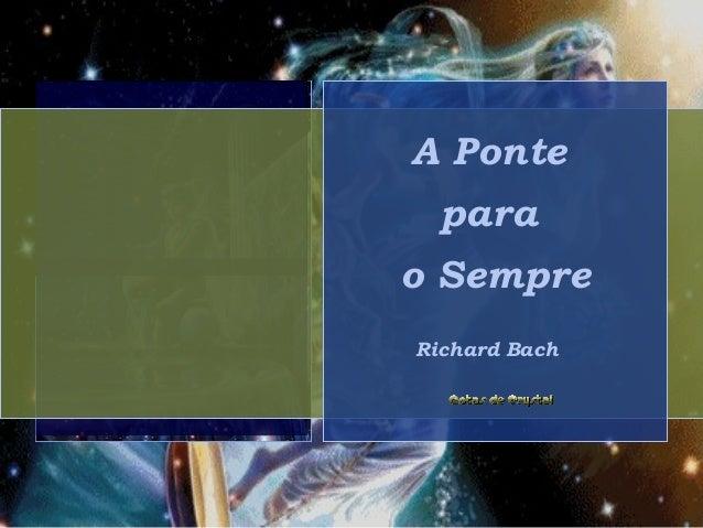 A Ponte para o Sempre Richard Bach