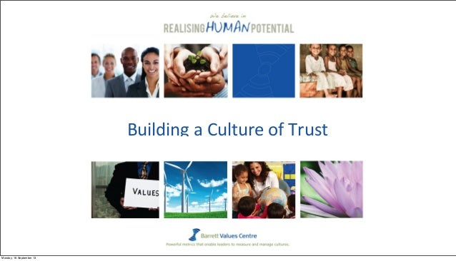 Building  a  Culture  of  Trust Monday, 16 September 13