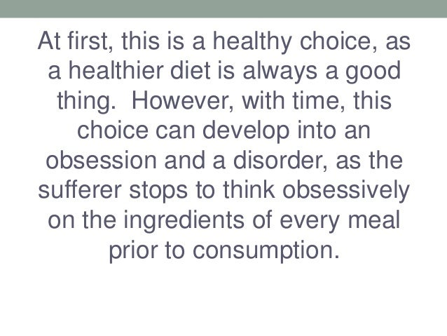 At first, this is a healthy choice, as a healthier diet is always a good thing. However, with time, this choice can develo...