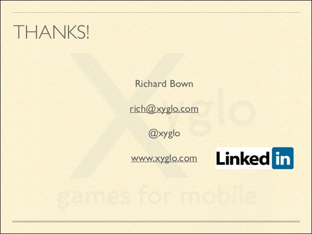 THANKS! Richard Bown  rich@xyglo.com  @xyglo  www.xyglo.com