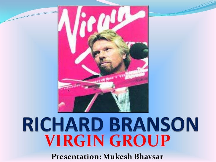 VIRGIN GROUPPresentation: Mukesh Bhavsar