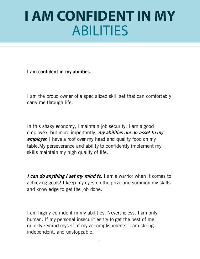 I am confident in my abilities.I am the proud owner of a specialized skill set that can comfortablycarry me through life.I...