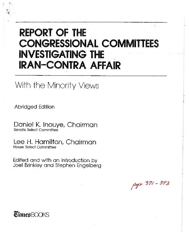 REPORT OF THE  CONGRESSIONAL COMMITTEES  INVESTIGATING THE  IRANCONTRA AFFAIRWith the Minority ViewsAbridged EditionDaniel...