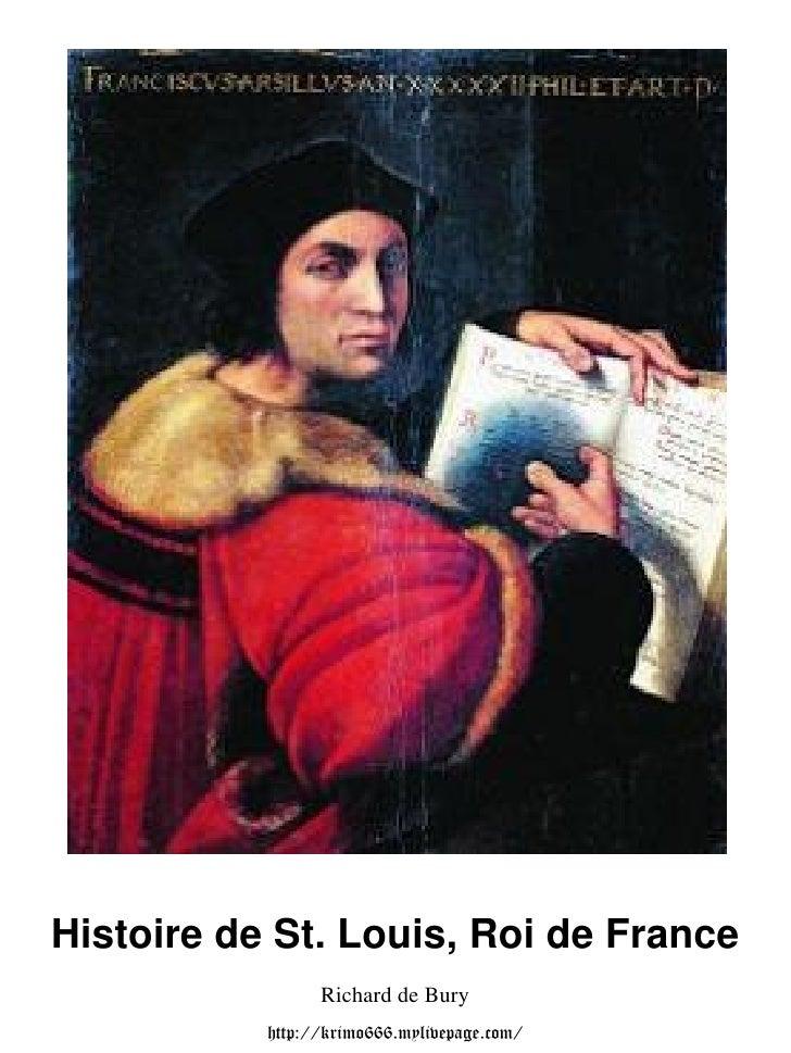 Histoire de St. Louis, Roi de France                 Richard de Bury           http://krimo666.mylivepage.com/