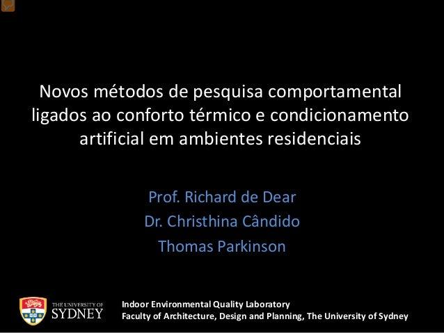 Novos métodos de pesquisa comportamental ligados ao conforto térmico e condicionamento artificial em ambientes residenciai...