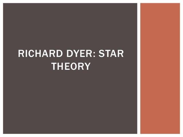 RICHARD DYER: STAR THEORY