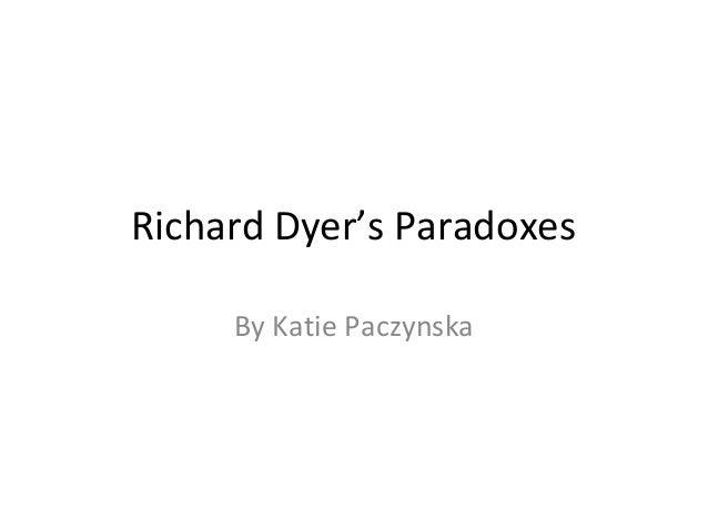 Richard Dyer's Paradoxes By Katie Paczynska
