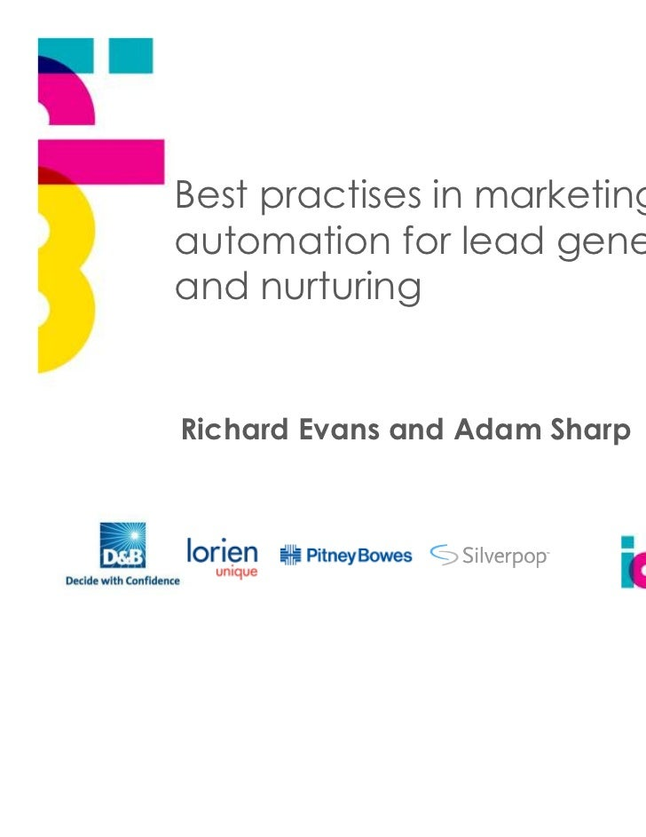 Best practises in marketingautomation for lead generationand nurturingRichard Evans and Adam Sharp