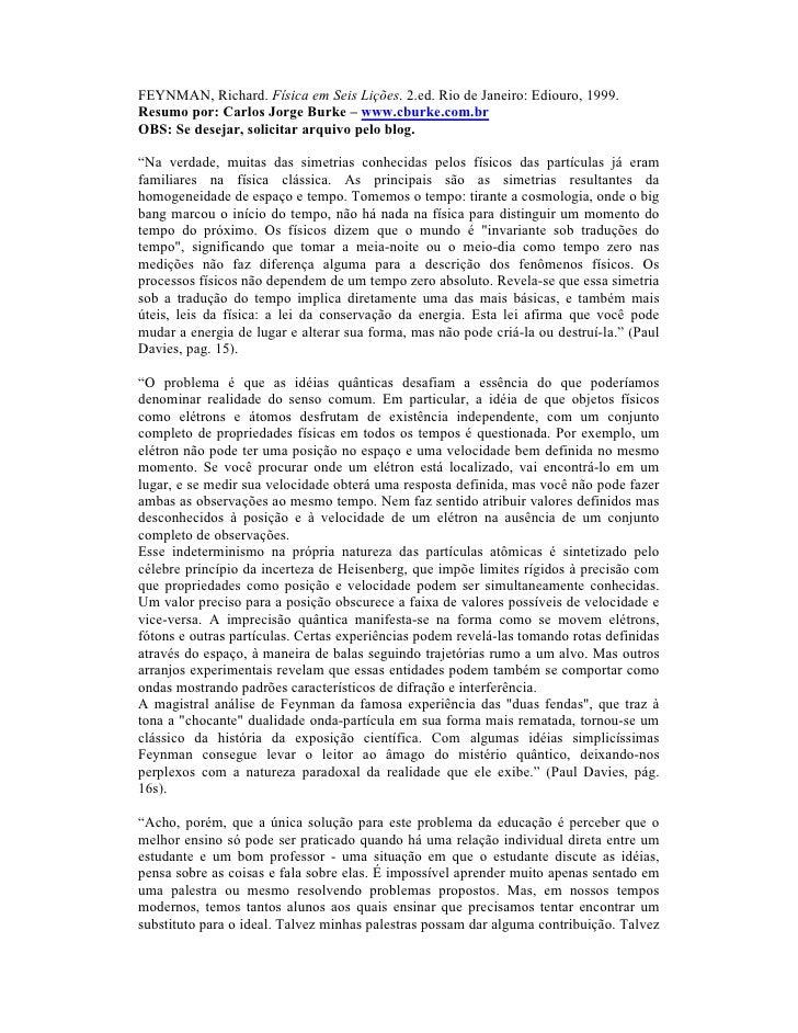 FEYNMAN, Richard. Física em Seis Lições. 2.ed. Rio de Janeiro: Ediouro, 1999.Resumo por: Carlos Jorge Burke – www.cburke.c...