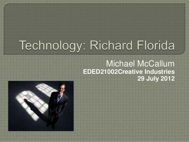 Michael McCallumEDED21002Creative Industries                29 July 2012