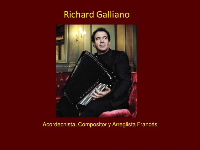 Acordeonista, Compositor y Arreglista Francés Richard Galliano