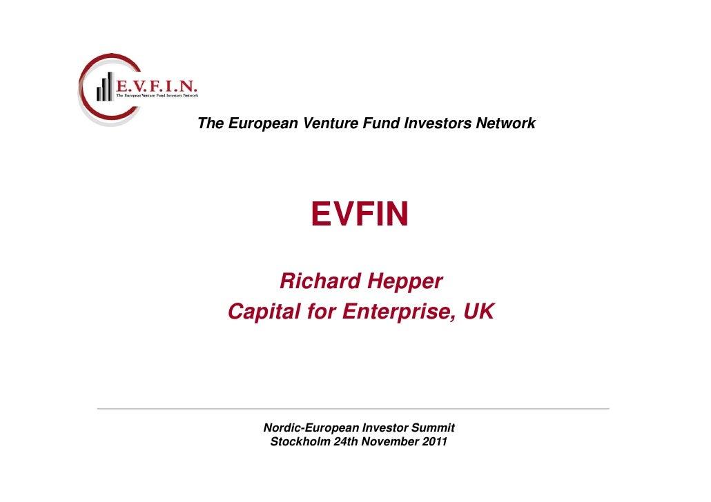 The European Venture Fund Investors Network               EVFIN        Richard Hepper   Capital for Enterprise, UK        ...