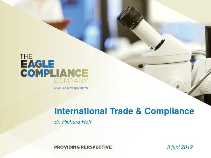 International Trade & Compliancedr. Richard Hoff                         3 juni 2012