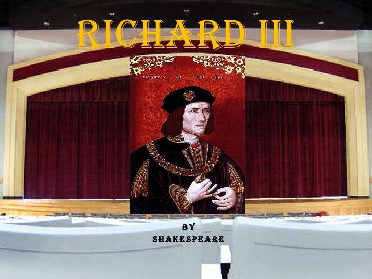 Richard III<br />by<br />Shakespeare<br />