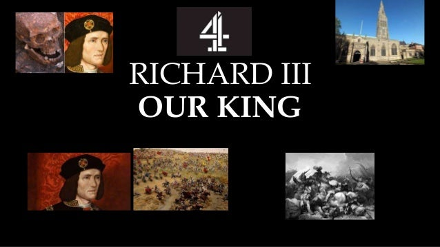 RICHARD III OUR KING