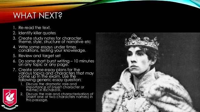 richard iii and shakespeare essay Richard iii is a historical play by william shakespeare believed to have been written around 1593 it depicts the machiavellian rise to power and subsequent short reign of king richard iii of england.