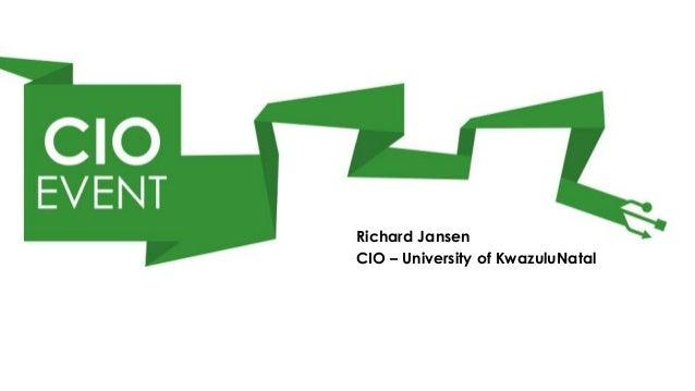 Richard JansenCIO – University of KwazuluNatal