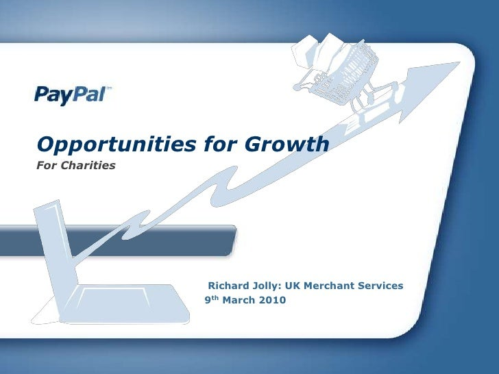 Opportunities for Growth For Charities                     Richard Jolly: UK Merchant Services                 9th March 2...