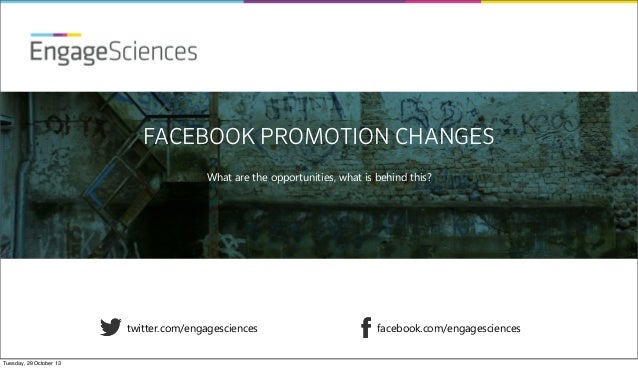 EngageSciences FACEBOOK PROMOTION CHANGES What are the opportunities, what is behind this?  twitter.com/engagesciences Tue...