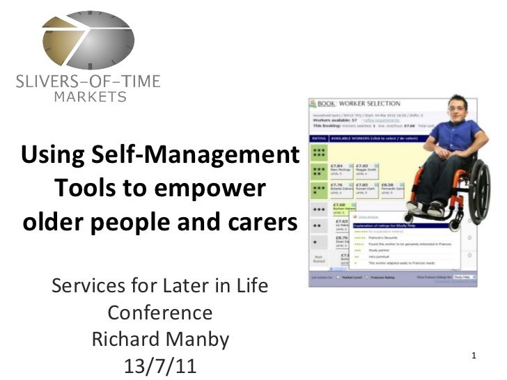 Using Self-Management Tools to empower olderpeopleandcarers Services for Later in Life Conference Richard Manby 13/7/11