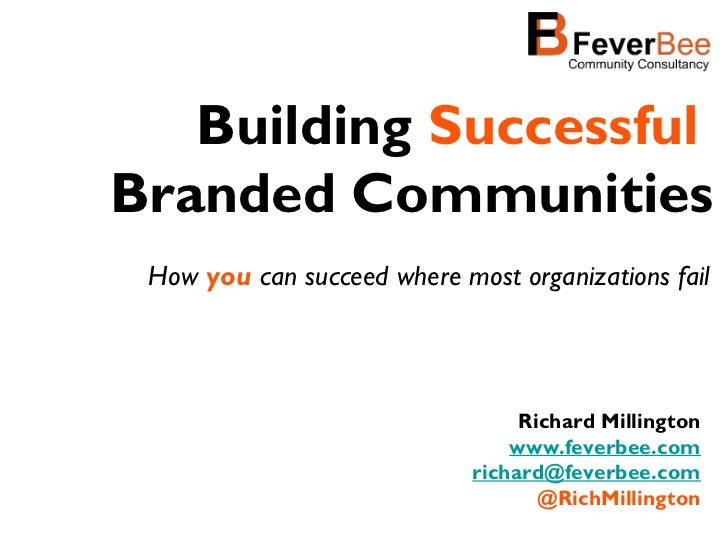 Building SuccessfulBranded Communities How you can succeed where most organizations fail                                  ...