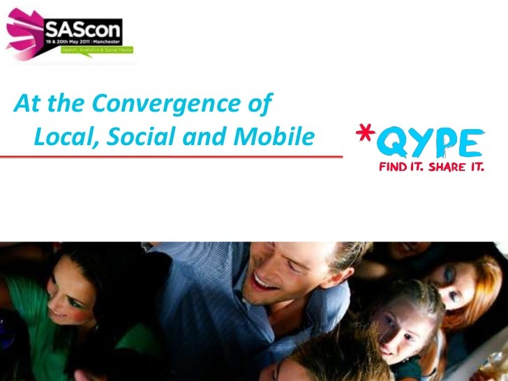 At the Convergence of Local, Social and Mobile <br />1<br />