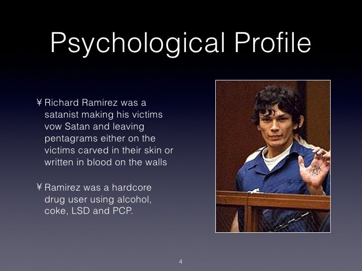 psychological assessment on richard ramirez 2 abstract psychopathy and gender of serial killers: a comparison using the pcl-r by chasity s norris psychopathy and serial murder are 2 of society's most devastating and least understood.