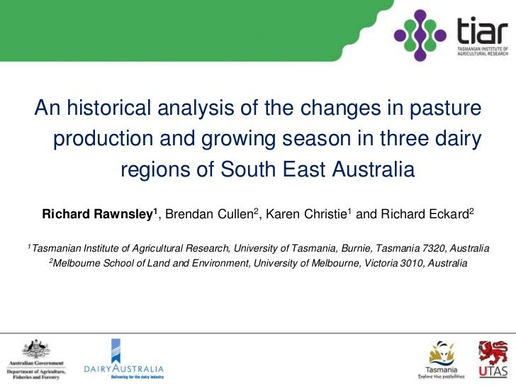 An historical analysis of the changes in pasture  production and growing season in three dairy          regions of South E...