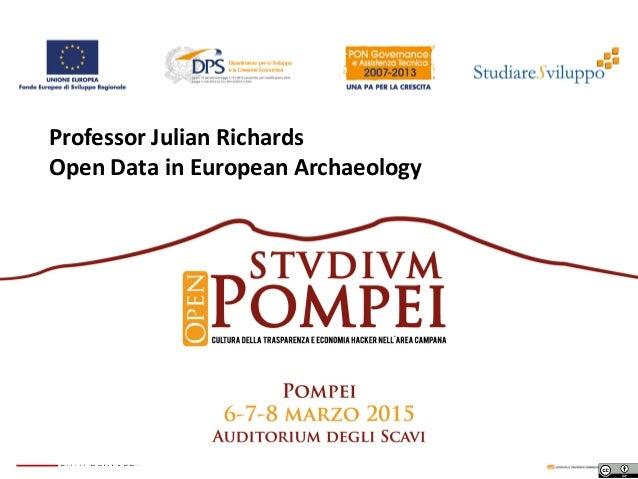 Professor Julian Richards Open Data in European Archaeology