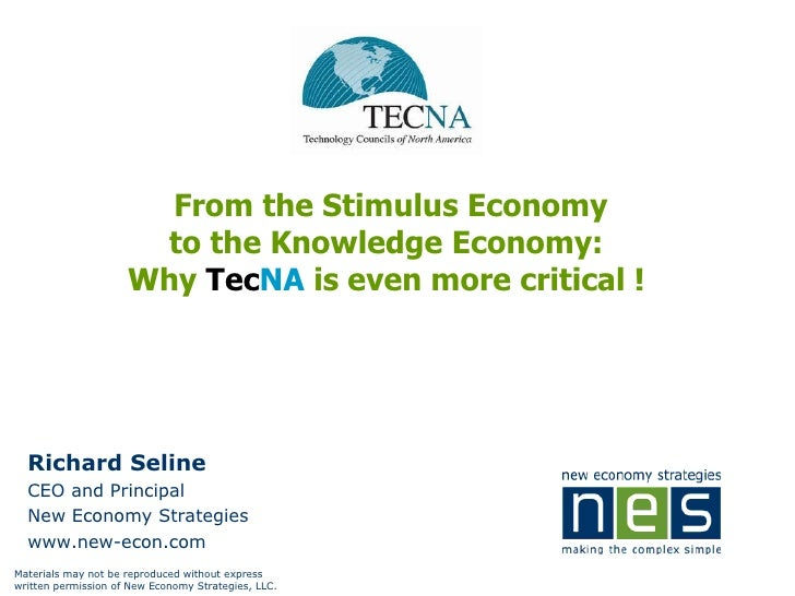 From the Stimulus Economy to the Knowledge Economy:  Why  Tec NA  is even more critical !  Richard Seline CEO and Principa...